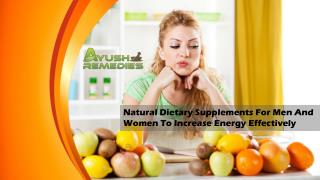 Natural Dietary Supplements For Men And Women To Increase Energy Effectively