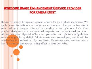 Outsource awesome digital photo enhancement service provider