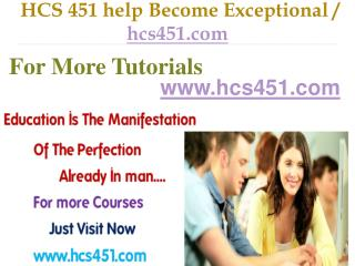 HCS 451  help Become Exceptional / hcs451.com