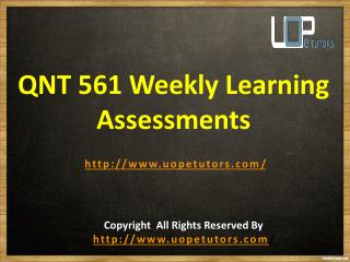 QNT 561 Weekly Learning Assessments Answers for Free - QNT 561 Weekly Learning Assessments at UOP E Tutors