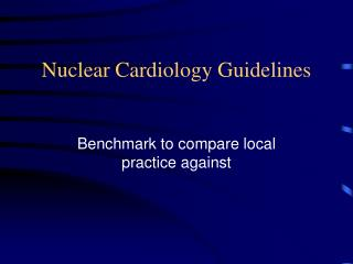 Nuclear Cardiology Guidelines