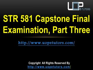 STR 581 Questions & Answers - STR 581 Capstone Final Examination, Part Three - UOP E Tutors