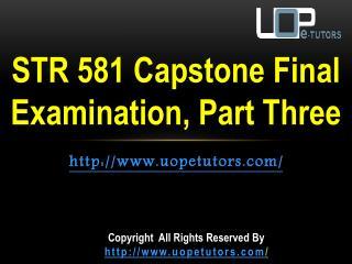STR 581 Questions & Answers - STR 581 Capstone Final Examination, Part Three - UOP E Tutors