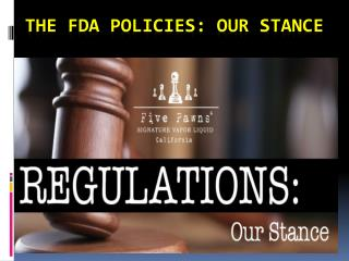 The FDA Policies: Our Stance
