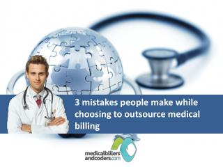 3 mistakes people make while choosing to outsource medical billing