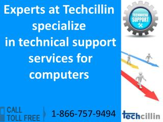 Call 1-866-757-9494 for Techcillin Experts who are specialized in technical support services for computers