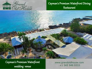 Enjoy the Authentic Charm of the Caribbean Past in a Cayman Waterfront Restaurant