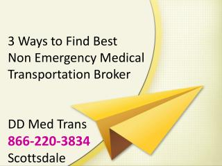 3 ways to find best non emergency medical transportation broker