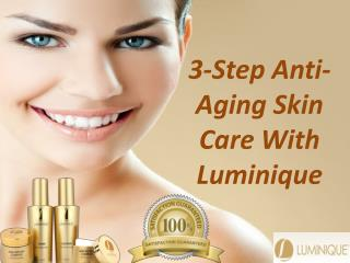 3-Step Anti-Aging Skin Care With Luminique