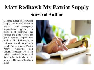 Matt Redhawk My Patriot Supply-Survival Author