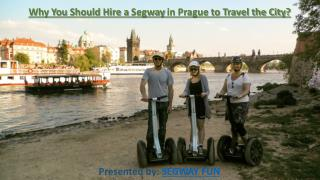 Why You Should Hire a Segway in Prague to Travel the City?