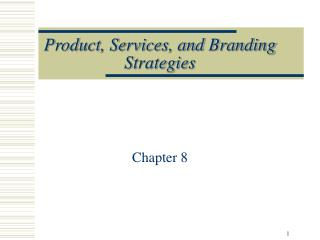 Product, Services, and Branding Strategies