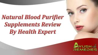 Natural Blood Purifier Supplements Review By Health Expert