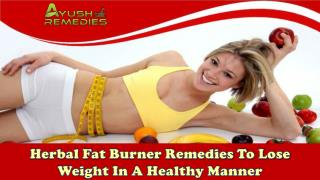 Herbal Fat Burner Remedies To Lose Weight In A Healthy Manner