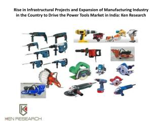 India Power Tools Market: Ken Research