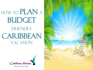 How To Plan a Budget Friendly Caribbean Vacation
