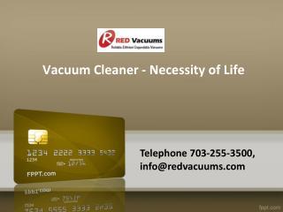 Vacuum Cleaner - Necessity of Life