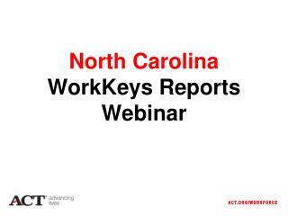 North Carolina  WorkKeys Reports Webinar