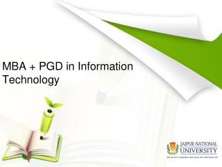 MBA   PGD - Information Technology Management