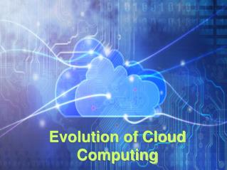 Evolution of Cloud Computing � CloudSharp