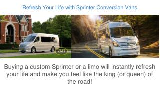 Refresh Your Life with Sprinter Conversion Vans