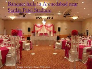 Banquet Halls in Ahmedabad Near Sardar Patel Stadium