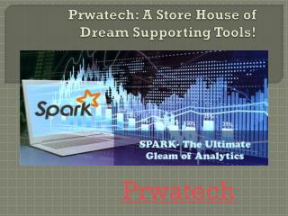 Prwatech: A Store House of Dream Supporting Tools!