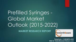 Prefilled Syringes - Global Market Outlook (2015-2022)
