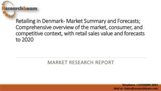 Retailing in Denmark- Market Summary and Forecasts; Comprehensive overview of the market, consumer, and competitive cont