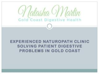 Experienced Naturopath Clinic Solving Patient Digestive problems in Gold Coast