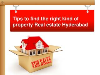 Tips to find the Right kind of property Real estate Hyderabad