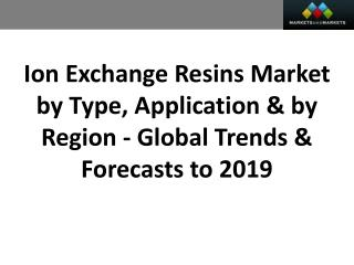 Ion Exchange Resins Market worth $2,034.64 Million by 2019