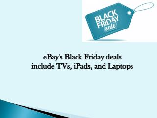 eBay's Black Friday deals include TVs, iPads, and Laptops