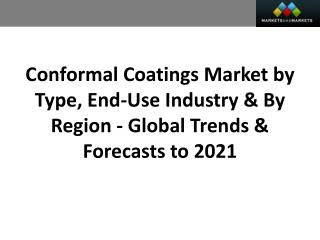 Conformal Coatings Market worth 12.28 Billion USD by 2021