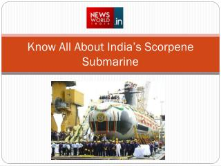 Know All About India's Scorpene Submarine