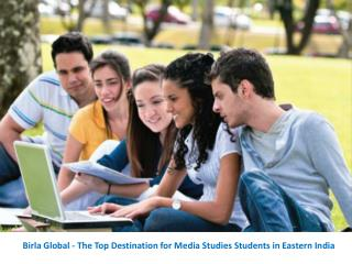 Birla Global - The Top Destination for Media Studies Students in Eastern India
