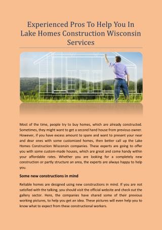 Experienced Pros To Help You In Lake Homes Construction Wisconsin Services
