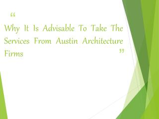 Why It Is Advisable To Take The Services From Austin Architecture Firms