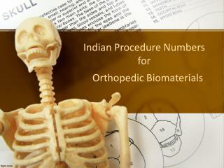 Indian Procedure Numbers for Orthopedic Biomaterials