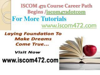 ISCOM 472 Course Career Path Begins /iscom472dotcom