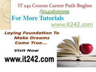 IT 242 Course Career Path Begins /it242dotcom