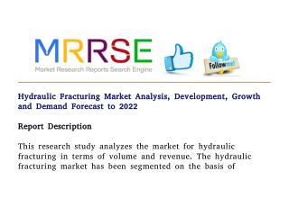 Hydraulic fracturing market analysis, development, growth and demand forecast to 2022