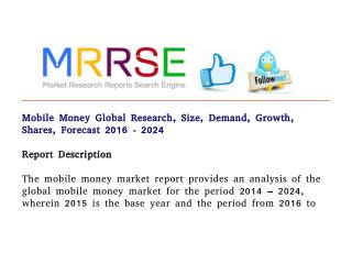 Mobile money global research, size, demand, growth, shares, forecast 2016   2024