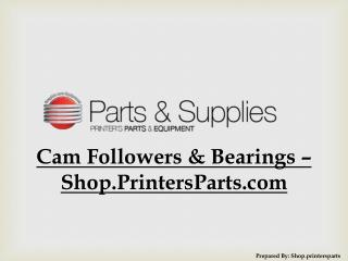 Cam Followers & Bearings � Shop.PrintersParts.com