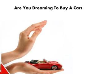 Get Your Dream Of Buying A Car To Be Fulfilled With Same Day Car Loans