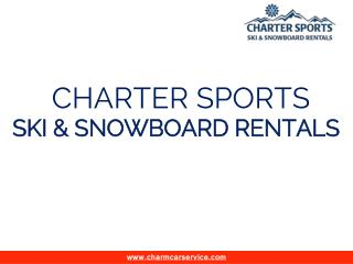 Charter Sports - Ski & Snowboard Rentals and more
