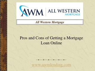 Lower interest rates and fees    All Western Mortgage Loan Company