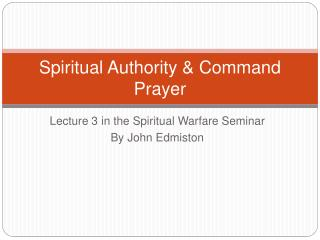 Spiritual Authority  Command Prayer
