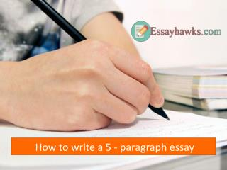How to write a 5- paragraph essay
