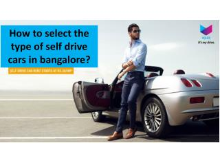 How to select the type of self drive cars in bangalore?